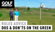 Rules Advice – Dos & Don'ts On The Green