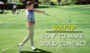 How to Make Solid Contact Golf Tip