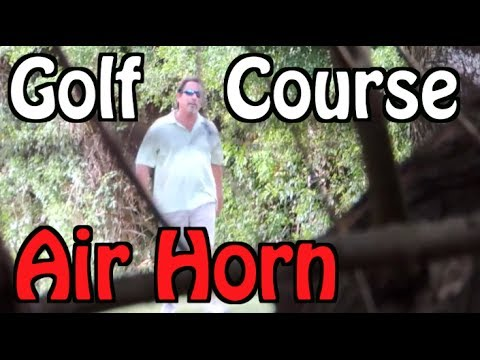 PRANK GONE WRONG! GOLF COURSE AIR HORN! GUY WITH GUN??
