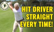 HOW TO HIT A DRIVER STRAIGHT EVERY TIME!