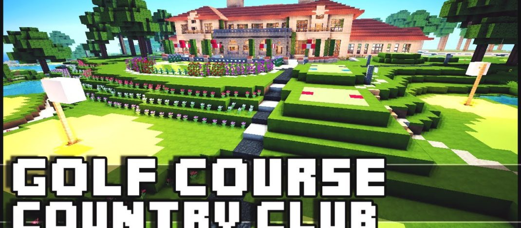 Minecraft: Golf Course & Country Club