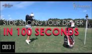 Golf Tip  – Stop Slicing Driver in 100 Seconds