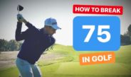 HOW TO BREAK 75 IN GOLF
