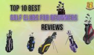 Top 10 Best Golf Clubs for Beginners Reviews