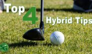 Top 4 Golf Tips to Crush Your Hybrids