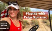 Playing with Paige Spiranac // Course Vlog // Grayhawk Golf Club, Scottsdale, AZ