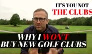WHY I DONT NEED TO BUY NEW GOLF CLUBS  – GOLFMATES