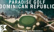 Paradise Golf in the Dominican   Adventures In Golf Season 4